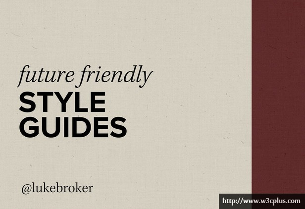 Future-Friendly Style Guides